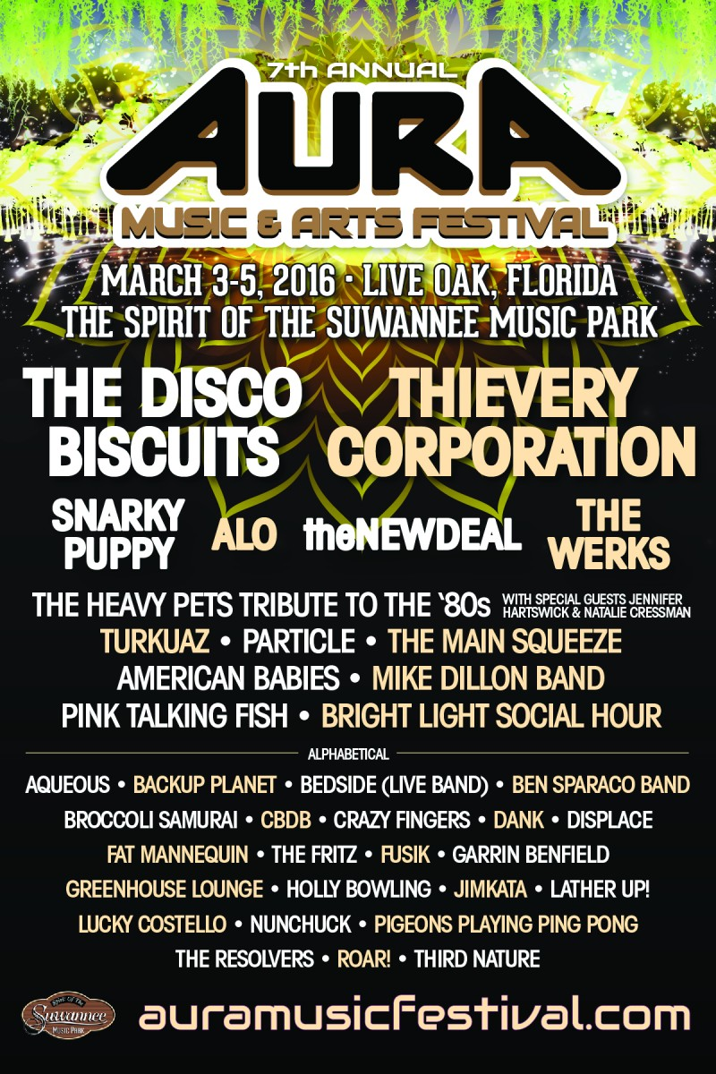 SEVENTH ANNUAL AURA MUSIC & ARTS FESTIVAL  ADDS THIEVERY CORPORATION, SNARKY PUPPY, theNEWDEAL,  THE WERKS & MORE