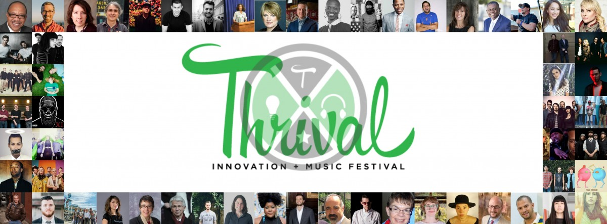 Thrival Innovation + Music Festival Announces First Phase of Innovation Keynotes, Programming, New Elements For Highly-Expanded 2016 Event in Pittsburgh