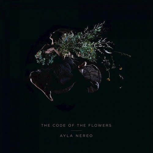 """Album Review: Ayla Nereo """"The Code of the Flowers"""""""