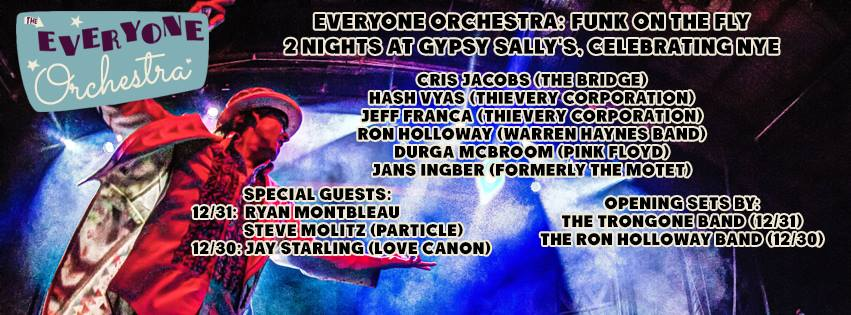 """Gypsy Sally's Presents 2-night New Year's Eve Celebration """"Funk on the Fly"""" with Everyone Orchestra"""
