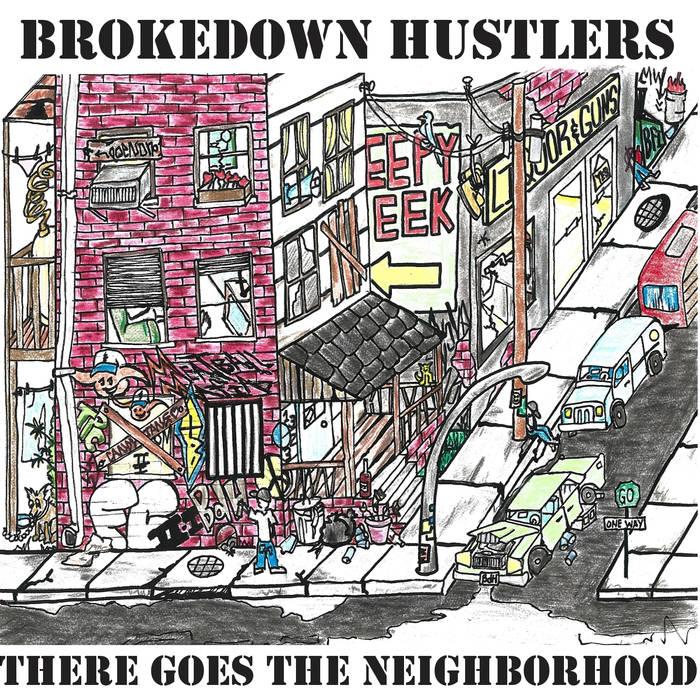Album Review: Brokedown Hustlers, There Goes The Neighborhood