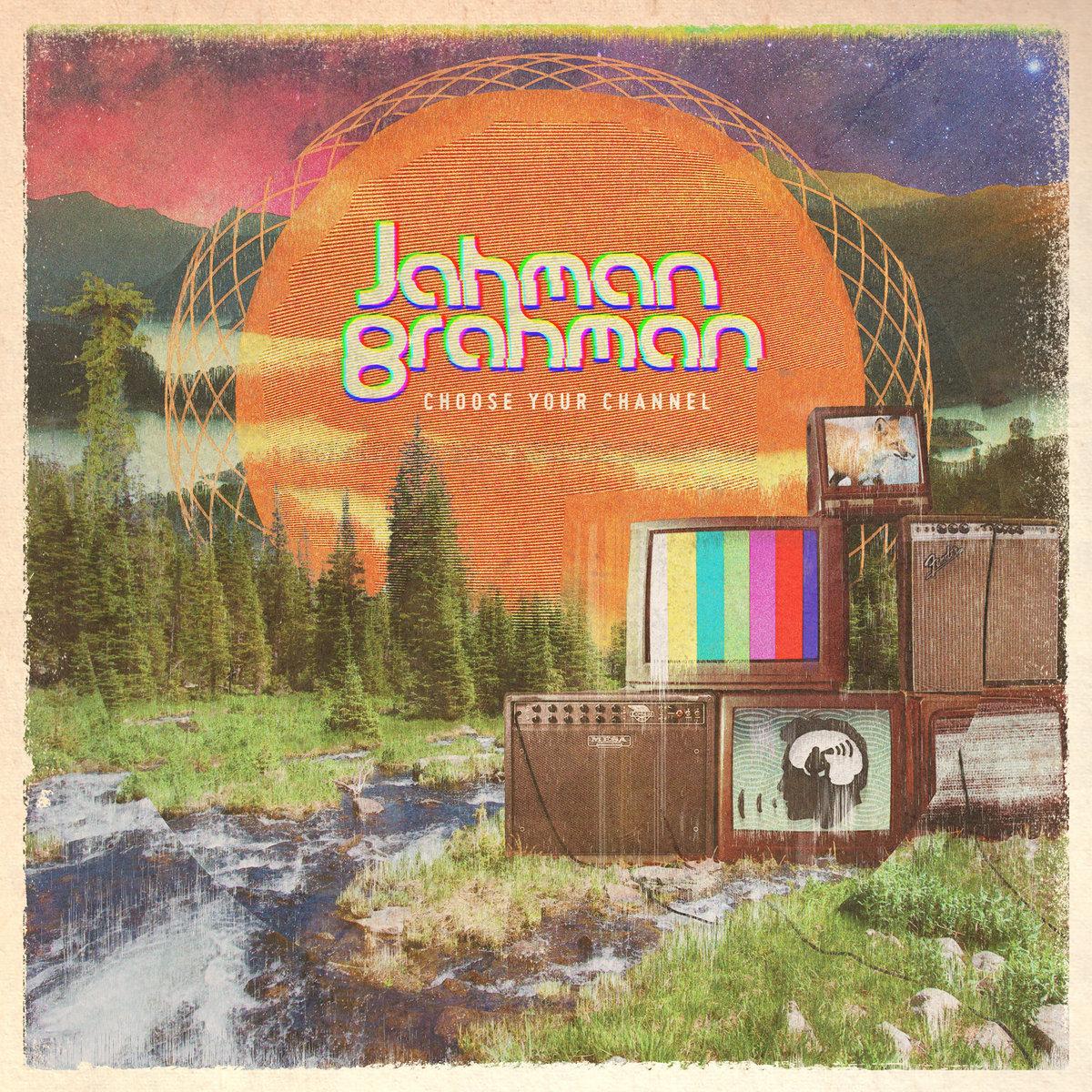 Album Review: Jahman Brahman, Choose Your Channel