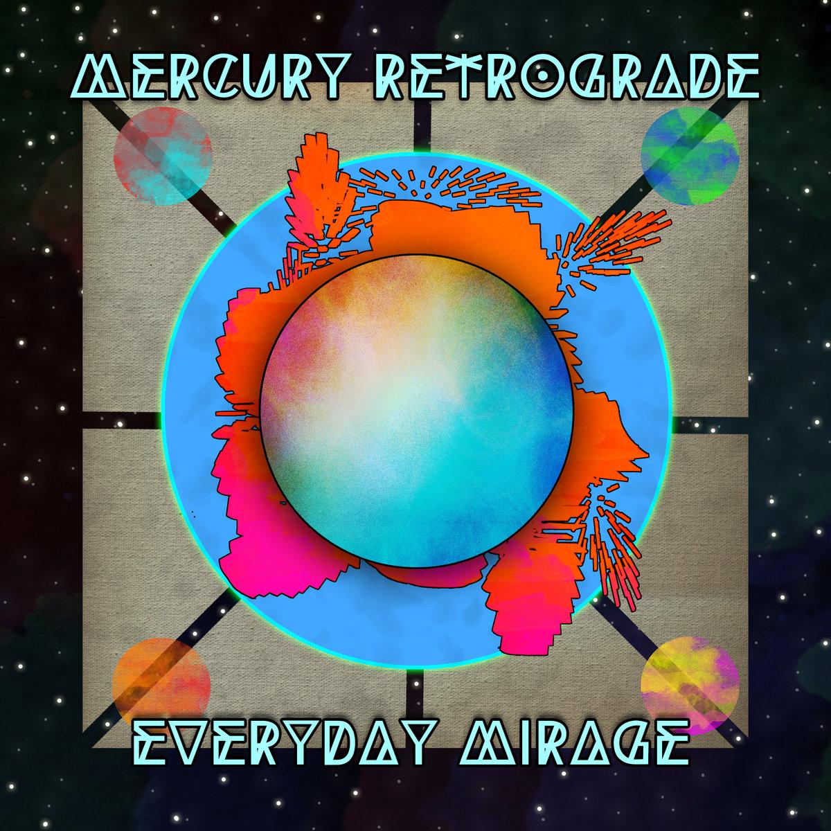 Album Review: Mercury Retrograde, Everyday Mirage