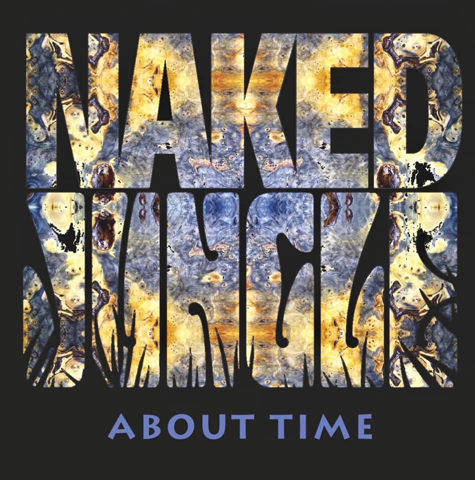 The Naked Jungle Released Their Album – About Time Dec 17 2018, and It's About Time!