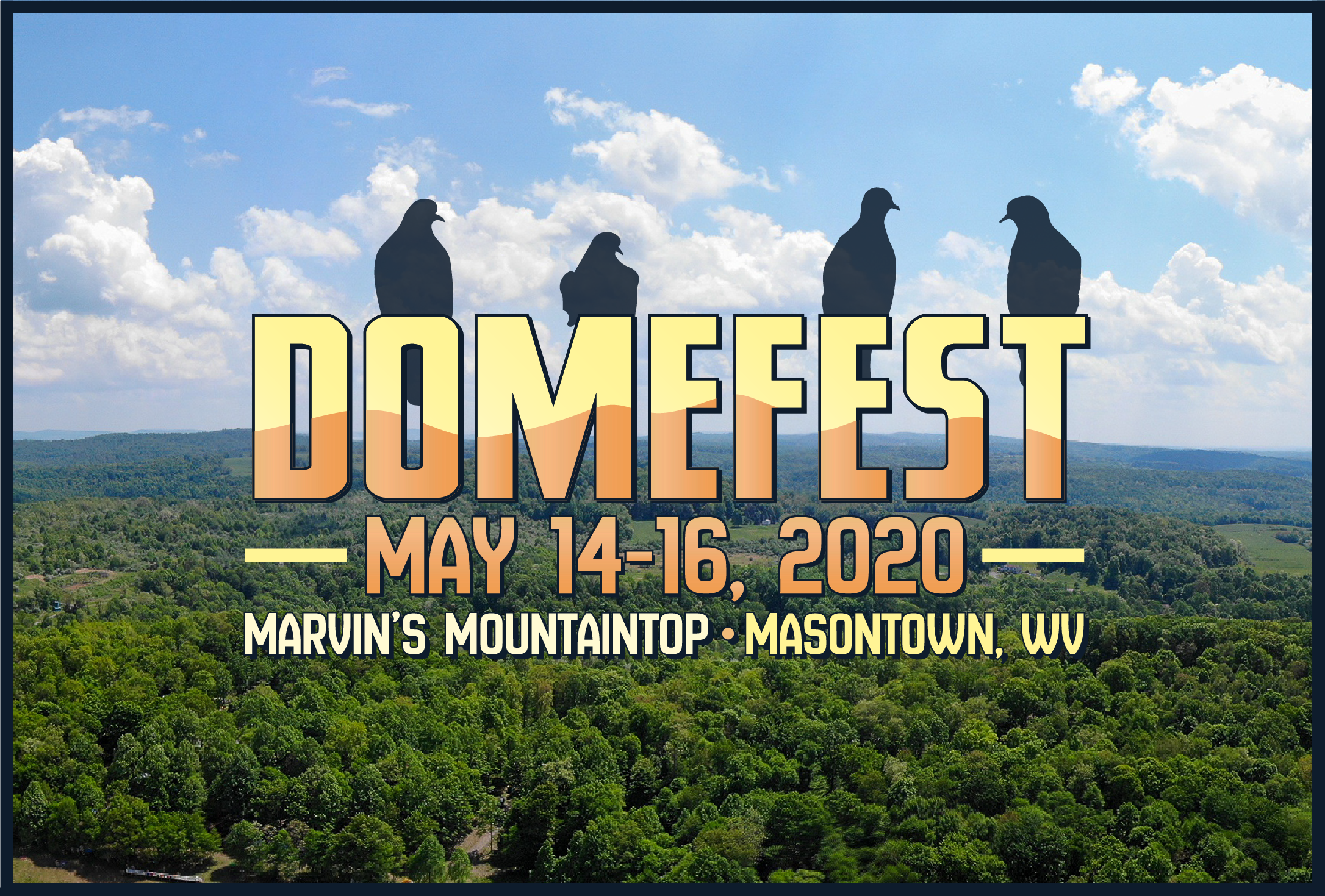 The 11th Annual Domefest Returns to Marvin's Mountaintop in Masontown, WV on May 14-16, 2020