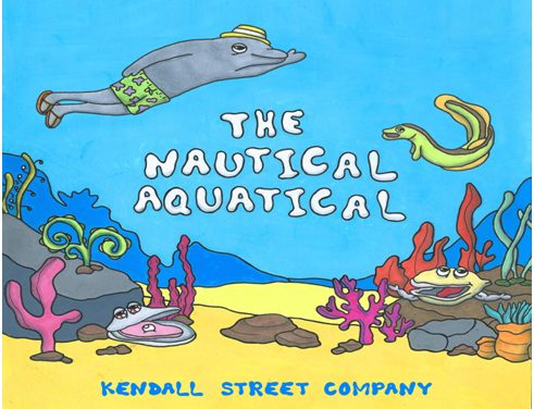 """KENDALL STREET COMPANY'S NEW ALBUM  THE NAUTICAL AQUATICAL NOW OUT – ANIMATED VIDEO FOR """"SHANTI THE DOLPHIN"""" RELEASED TODAY"""