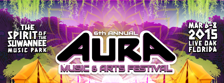 AURA MUSIC & ARTS FESTIVAL RETURNS TO SPIRIT OF THE SUWANNEE MUSIC PARK IN LIVE OAK, FL