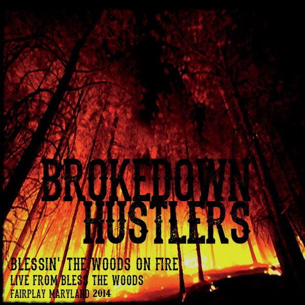 Brokedown Hustlers: Blessin' the Woods On Fire – Album Review