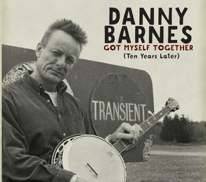 Steve Martin Prize in Banjo & Bluegrass Winner, Danny Barnes Showcases His Artistic Evolution With New Release, Got Myself Together (Ten Years Later), on Eight 30 Records