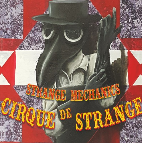 Album Review: Strange Mechanics – Cirque De Strange