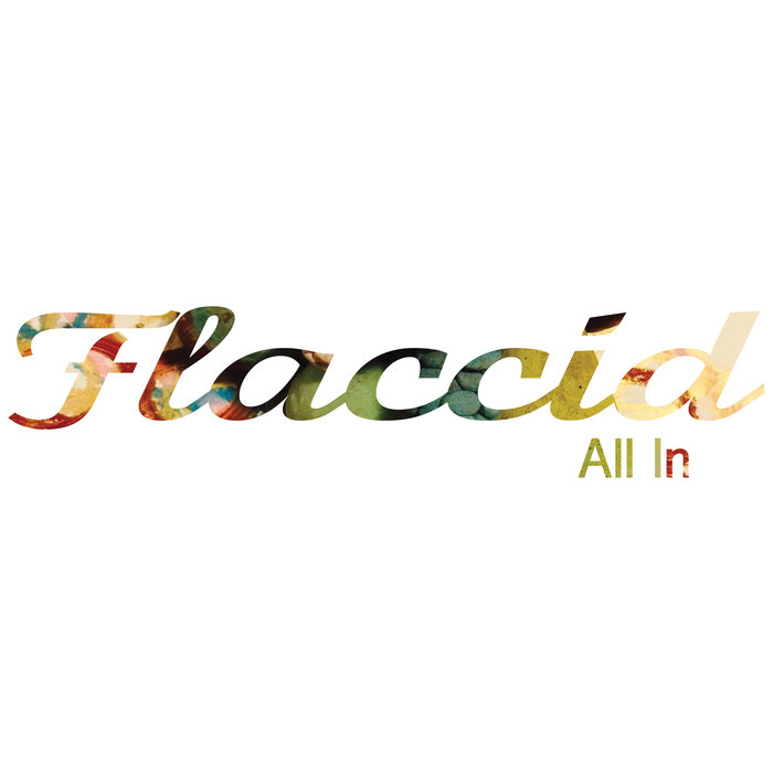 Album Review: Flaccid, All In