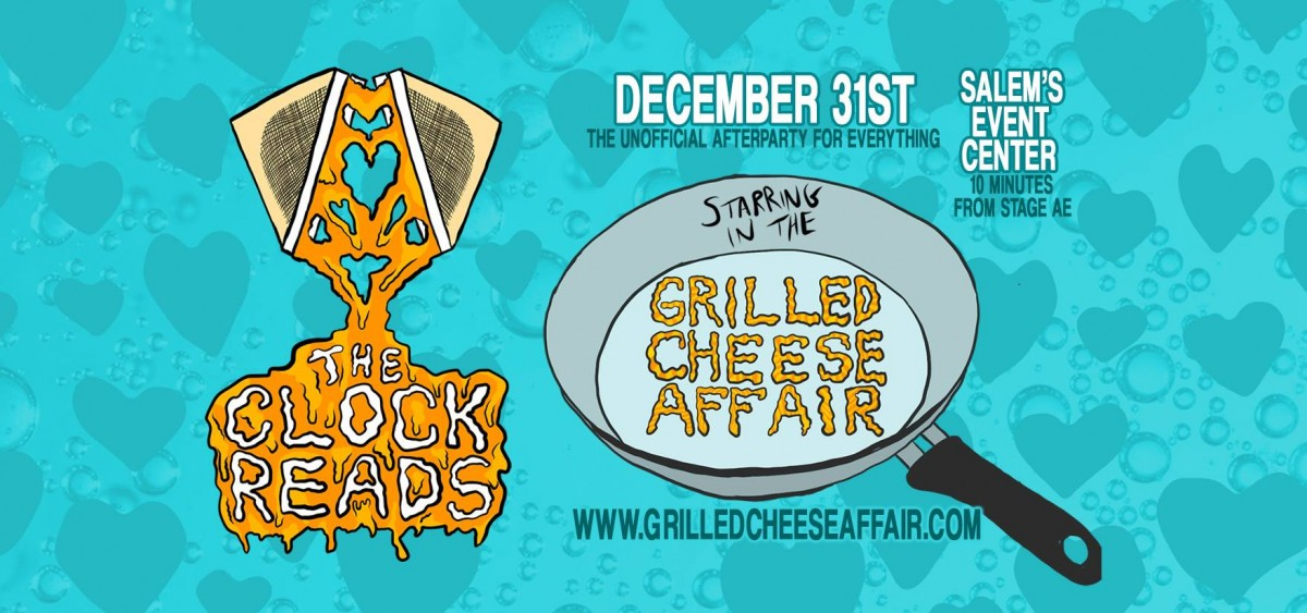 "What is The Grilled Cheese Affair? The Clock Reads throws an ""Unofficial After Party to Everything"" New Year's Eve!"