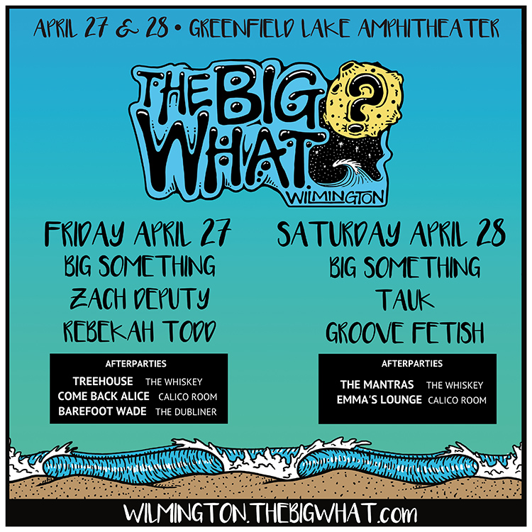 WHAT a Way to Bring in Spring: The Big What? Wilmington April 27 & 28