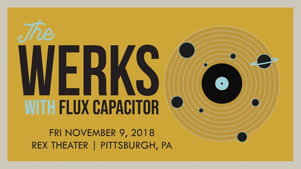 Show Preview: The Werks & Flux Capacitor to Make Their Return to Pittsburgh on 11/9