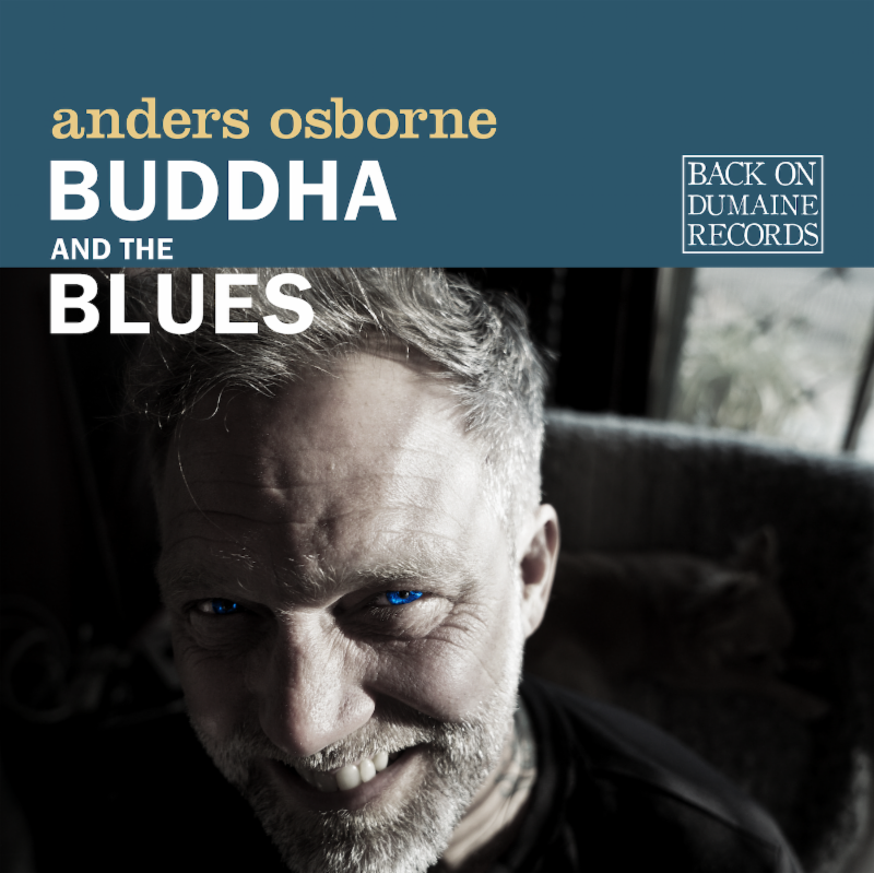 Anders Osborne Readies New LP 'Buddha and the Blues' for April 26th Release