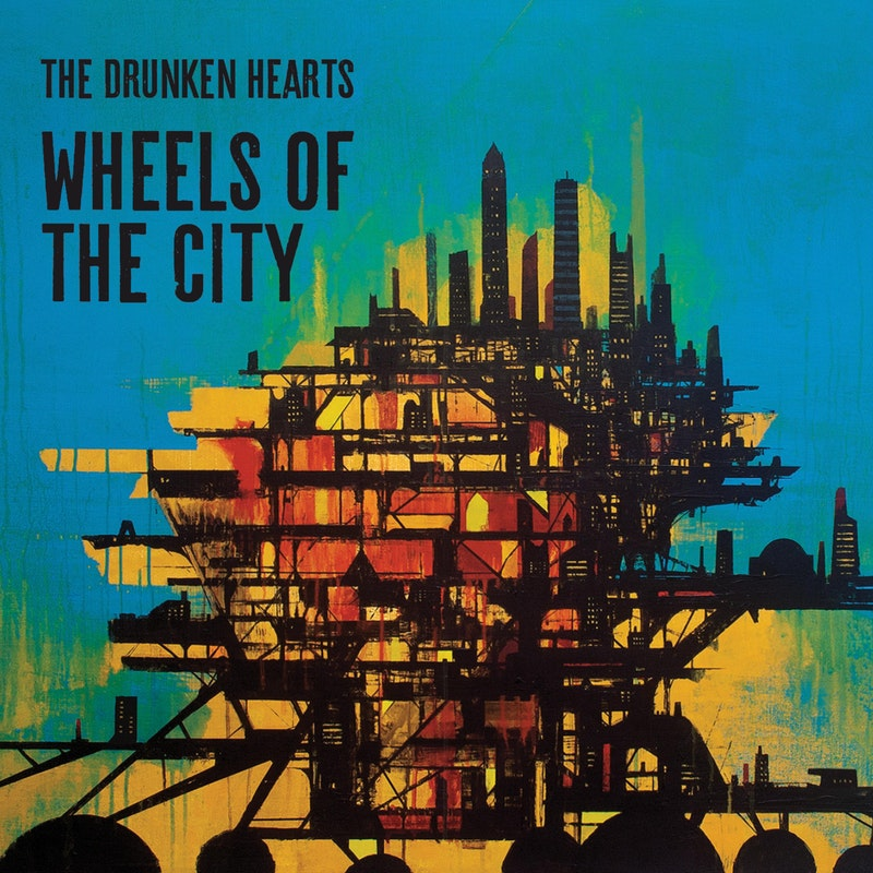 The Drunken Hearts Release Wheels of the City today October 18, 2019 on LoHi Records