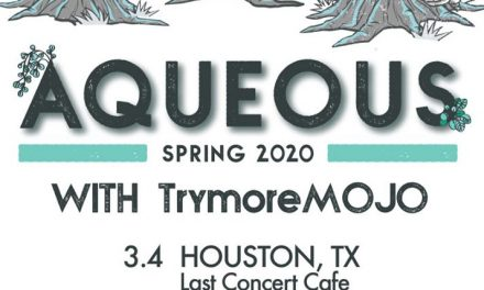 Meet Trymore MOJO – Going on Tour with Aqueous for 3 days in Texas – March 4-6, 2020