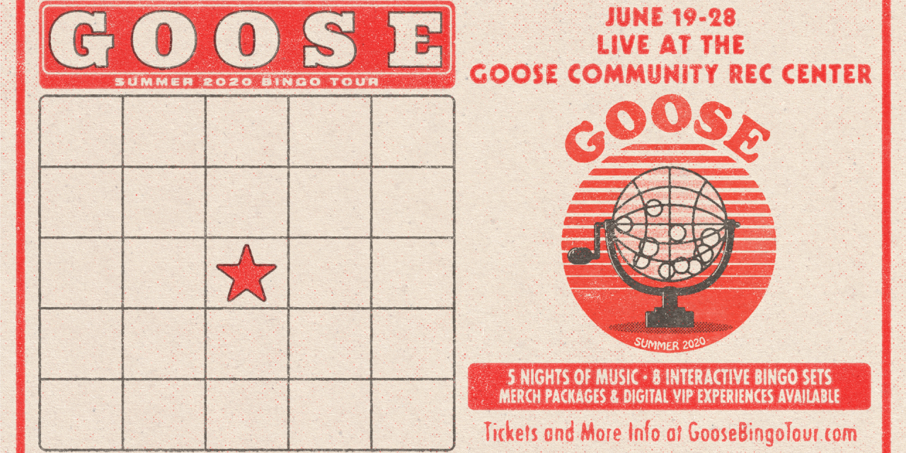 "Get Involved: Goose announces ""Summer 2020 Virtual Bingo Tour"""