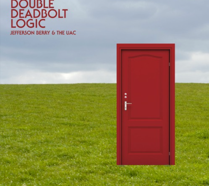"Album Review: Jefferson Berry and The Urban Acoustic Coalition, ""Double Deadbolt Logic"""
