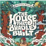 The Nowell Family Foundation and LAW Records Announce 'The House That Bradley Built'