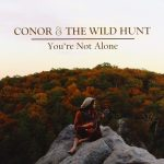 Album Review: Conor and the Wild Hunt, You're Not Alone
