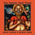 """Album Review: """"Belly Laughs & Broken Bones"""" by The Mighty Good Times"""