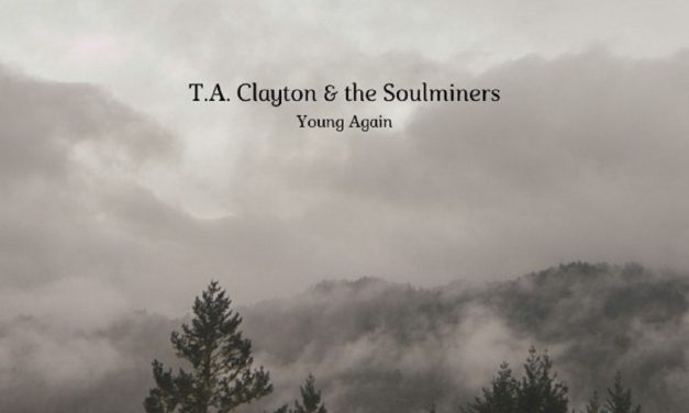 T.A. Clayton & The Soulminers Release New EP – Young Again